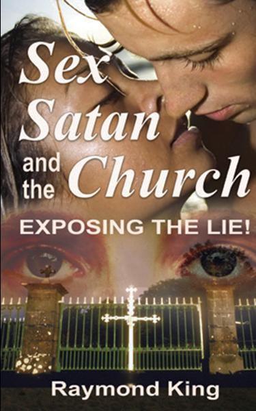 Sex, Satan and the Church, Exposing the Lie
